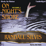 On Nights Shore (Unabridged), by Randall Silvis