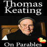 On Parables (Unabridged) Audiobook, by Thomas Keating