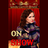 On with the Show (Unabridged), by Linda Carroll-Bradd