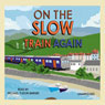 On the Slow Train Again (Unabridged), by Michael Williams