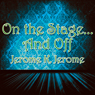 On the Stage... And Off: The Brief Career of a Would-Be Actor (Unabridged), by Jerome K. Jerome