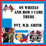 On Wheels and How I Came There (Unabridged) Audiobook, by W. B. Smith