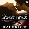 Once Her Man, Always Her Man: A 1 Night Stand Story: Always a Marine, Book 1 (Unabridged) Audiobook, by Heather Long