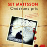 Ondskans pris (The Price of Evil) (Unabridged) Audiobook, by Set Mattsson