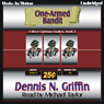 One-Armed Bandit: Steve Garneau Mystery Series #2 (Unabridged) Audiobook, by Dennis N. Griffin