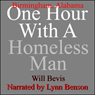One Hour with a Homeless Man: Birmingham, Alabama (Unabridged) Audiobook, by Will Bevis