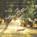 One Light Still Shines: My Life Beyond the Shadow of the Amish Schoolhouse Shooting Audiobook, by Cindy Lambert