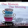 One Moment, One Morning (Unabridged), by Sarah Rayner