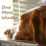 One More Winter: A Short Story (Unabridged) Audiobook, by Rebecca K. O'Connor