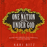 One Nation Under God: Prayers for Ourselves, Our Community, and Our Country, by Kari Bitz
