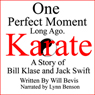 One Perfect Moment Long Ago: A Story of Jack Swift and Bill Klase (Unabridged), by Will Bevis