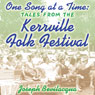 One Song at a Time: Tales from the Kerrville Folk Festival Audiobook, by Joe Bevilacqua