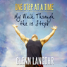 One Step at a Time: My Walk Through the 12 Steps (Unabridged) Audiobook, by Glenn Langohr