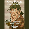 One Voice Chronological: The Consummate Holmes Canon, Collection 3 (Unabridged) Audiobook, by Sir Arthur Conan Doyle