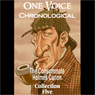 One Voice Chronological: The Consummate Holmes Canon, Collection 5 (Unabridged), by Sir Arthur Conan Doyle