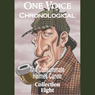 One Voice Chronological: The Consummate Holmes Canon, Collection 8 (Unabridged), by Sir Arthur Conan Doyle