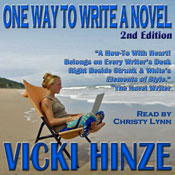 One Way to Write A Novel: Second Edition (Unabridged), by Vicki Hinze