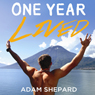 One Year Lived (Unabridged), by Adam Shepard