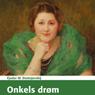 Onkels Drom (Unabridged) Audiobook, by Fjodor M. Dostojevskij