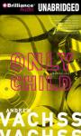 Only Child: A Burke Novel #14 (Unabridged) Audiobook, by Andrew Vachss