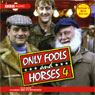 Only Fools and Horses 4 Audiobook, by John Sullivan