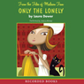 Only the Lonely: From the Files of Madison Finn, Book 1 (Unabridged), by Laure Dower