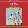 Only Mine (Unabridged) Audiobook, by Elizabeth Lowell