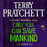 Only You Can Save Mankind (Unabridged), by Terry Pratchett