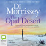 The Opal Desert (Unabridged) Audiobook, by Di Morrissey