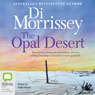The Opal Desert (Unabridged), by Di Morrissey