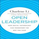 Open Leadership: How Social Technology Can Transform the Way You Lead (Unabridged) Audiobook, by Charlene Li