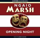 Opening Night (Unabridged), by Ngaio Marsh