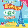 Operation Eiffel Tower (Unabridged), by Elen Caldecott