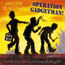 Operation Gadgetman! (Unabridged), by Malorie Blackman