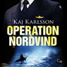 Operation Nordvind (Unabridged), by Kaj Karlsson