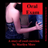 Oral Exam: A Reluctant Tale of Blackmail Teacher Student Sex (Unabridged) Audiobook, by Marilyn More