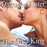 The Orca King (Unabridged) Audiobook, by Darragha Foster