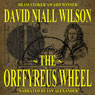 The Orffyreus Wheel (Unabridged) Audiobook, by David Niall Wilson