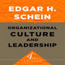 Organizational Culture and Leadership: The Jossey-Bass Business & Management Series (Unabridged), by Edgar H. Schein