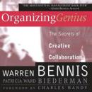 Organizing Genius: The Secrets of Creative Collaboration (Unabridged), by Warren Bennis