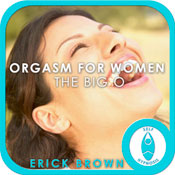 Orgasm For Women: The Big O, Guided Meditation, Self-Hypnosis, Binaural Beats Audiobook, by Erick Brown Hypnosis