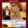 Orgullo y Prejucio (Pride and Prejudice) Audiobook, by Jane Austen