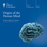 Origins of the Human Mind, by The Great Courses