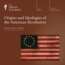 Origins and Ideologies of the American Revolution Audiobook, by The Great Courses