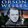 Orson Welles: The Ultimate Collection Audiobook, by Orson Welles