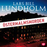 Ostermalmsmorden (The Ostermalm Murders) (Unabridged), by Lars Bill Lundholm
