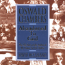 Oswald Chambers: Abandoned to God: The Life Story of the Author of My Utmost for His Highest (Unabridged), by David McCasland