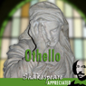 Othello: Shakespeare Appreciated: (Unabridged, Dramatised, Commentary Options) (Unabridged) Audiobook, by William Shakespeare