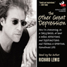 The Other Great Depression: How Im Overcoming, on a Daily Basis, at Least a Million Addictions and Disfunctions and Finding a Spiritual (Sometimes) Life (Unabridged) Audiobook, by Richard Lewis