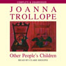 Other Peoples Children (Unabridged) Audiobook, by Joanna Trollope